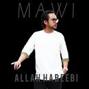 Allah Habeebi/Mawi