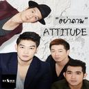 Ya Tham/Attitude