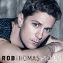 Pieces (Radio Mix)/Rob Thomas