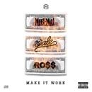 Make It Work (feat. Wale & Rick Ross)/Meek Mill