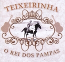 O Rei dos Pampas - Teixeirinha/Teixeirinha