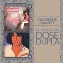 Dose Dupla Guilherme Arantes/Guilherme Arantes