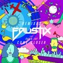 Come Closer (feat. David Jay) [Remixes]/Faustix