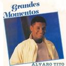 Grandes Momentos/Álvaro Tito