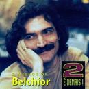 2 é Demais/Belchior