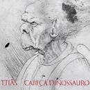 Cabeça Dinossauro - Edição Comemorativa 30 anos - Deluxe/Titãs