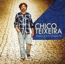 Mais que o viajante/Chico Teixeira