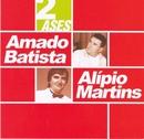 Dois ases/Amado Batista e Alípio Martins