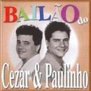 Bailão do Cezar e Paulinho/Cezar e Paulinho