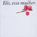 Essa Mulher/Elis Regina