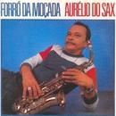 Forró da Moçada/Aurélio do Sax