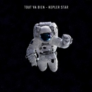 Kepler Star/Tout Va Bien
