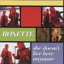 She Doesn't Live Here Anymore/Roxette