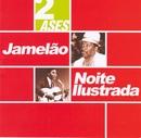 Dois ases/Jamelão e Noite Ilustrada