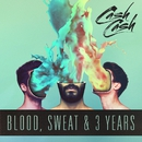 Blood, Sweat & 3 Years/Cash Cash