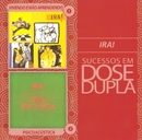 Sucessos em Dose Dupla/Ira!