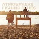 Fishing Blues/Atmosphere