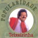 Popularidade/Teixeirinha