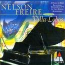 Villa-Lobos : Prole do Bebê, Rudepoema, As três Marias/Nelson Freire