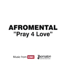Pray 4 Love/Afromental