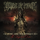 Dusk And Her Embrace... The Original Sin/CRADLE OF FILTH
