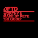So Good/Worthy