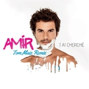J'ai cherché (Tom Maiz Remix)/Amir