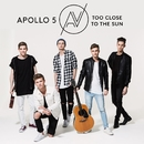 Too Close To The Sun/Apollo 5