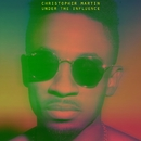 Under The Influence/Christopher Martin
