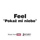 Pokaz Mi Niebo/Feel