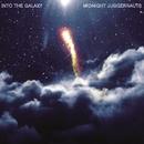 Into The Galaxy/Midnight Juggernauts