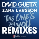 This One's For You (feat. Zara Larsson) [Remixes EP] [Official Song UEFA EURO 2016]/David Guetta