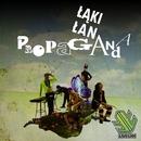 Propaganda/Laki Lan
