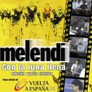 Con La Luna Llena (Live Oviedo)/Melendi