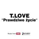 Prawdziwe Zycie/T.Love