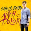 Amor y Dolor (Original Pop Version)/Carlos Baute