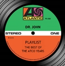 Playlist: The Best Of The Atco Years/Dr. John