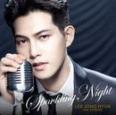 SPARKLING NIGHT/イ・ジョンヒョン(from CNBLUE)