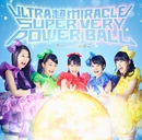 ULTRA 超 MIRACLE SUPER VERY POWER BALL/TEAM SHACHI