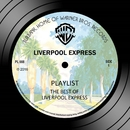 Playlist: The Best Of Liverpool Express/Liverpool Express