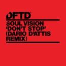 Don't Stop (Dario D'Attis Remix)/Soul Vision