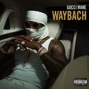 Waybach/Gucci Mane