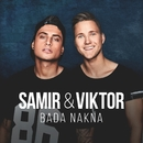 Bada Nakna (feat. Apollo 5 & Fredrik Kempe) [Acoustic]/Samir & Viktor