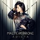 Adicta/Maite Perroni