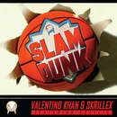 Slam Dunk (feat. Kstylis)/Valentino Khan & Skrillex