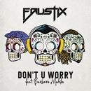 Don't U Worry (feat. Barbara Moleko)/Faustix