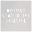 Summertime Romance/JOHNNYSWIM