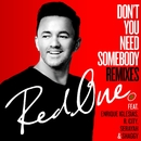 Don't You Need Somebody (feat. Enrique Iglesias, R. City, Serayah & Shaggy) [Remixes]/RedOne