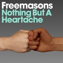 Nothing But a Heartache/Freemasons