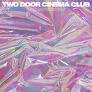 Bad Decisions/Two Door Cinema Club